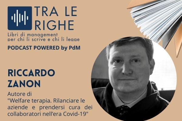 Tra le righe: Riccardo Zanon e la Welfare terapia