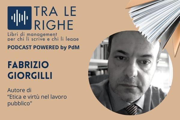 L'etica e virtù nel lavoro pubblico, con Fabrizio Giorgilli